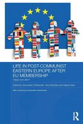 Life in Post-Communist Eastern Europe after EU Membership