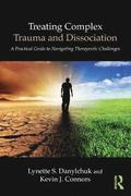Treating Complex Trauma and Dissociation