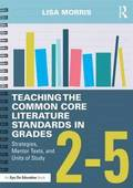 Teaching the Common Core Literature Standards in Grades 2-5