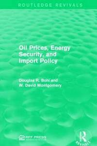 Oil Prices, Energy Security, and Import Policy