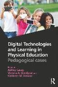 Digital Technologies and Learning in Physical Education