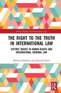 The Right to The Truth in International Law