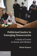 Politicized Justice in Emerging Democracies