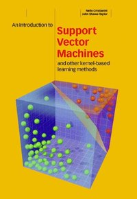 Introduction to Support Vector Machines and Other Kernel-based Learning Methods