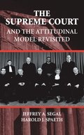 Supreme Court and the Attitudinal Model Revisited
