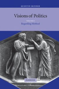 Visions of Politics: Volume 1, Regarding Method