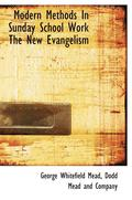 Modern Methods in Sunday School Work the New Evangelism