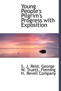 Young People's Pilgrim's Progress with Exposition