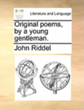 Original Poems, by a Young Gentleman