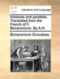 Histories And Parables. Translated From The French Of F. Bonaventure. By A.H.
