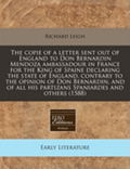 The Copie of a Letter Sent Out of England to Don Bernardin Mendoza Ambassadour in France for the King of Spaine Declaring the State of England, Contrary to the Opinion of Don Bernardin, and of All
