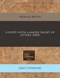 A Poste Vvith a Madde Packet of Letters (1602)