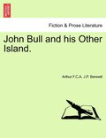 John Bull and His Other Island.