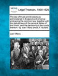 The Law of Trusts and Trustees as Administered in England and America