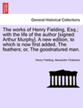 Works of Henry Fielding, Esq.; With the Life of the Author [Signed