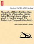 The Works of Henry Fielding, Esq.; With the Life of the Author [Signed