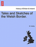 Tales and Sketches of the Welsh Border.