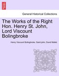 The Works of the Right Hon. Henry St. John, Lord Viscount Bolingbroke. Vol. III