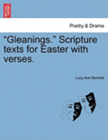 Gleanings. Scripture Texts for Easter with Verses.