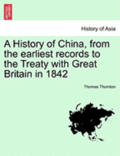 A History of China, from the Earliest Records to the Treaty with Great Britain in 1842