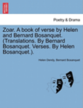 Zoar. a Book of Verse by Helen and Bernard Bosanquet. (Translations. by Bernard Bosanquet. Verses. by Helen Bosanquet.).