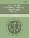 Essays on the Evolution of Housing and Mortgage Markets