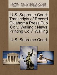 U.S. Supreme Court Transcripts of Record Oklahoma Press Pub Co V. Walling