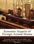 Economic Impacts of Foreign Animal Disease