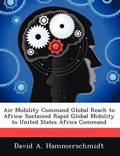 Air Mobility Command Global Reach to Africa