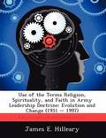 Use of the Terms Religion, Spirituality, and Faith in Army Leadership Doctrine