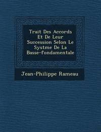Trait Des Accords Et de Leur Succession Selon Le Syst Me de La Basse-Fondamentale