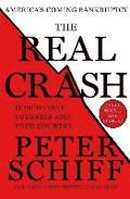 The Real Crash: America's Coming Bankruptcy - How to Save Yourself and Your Country