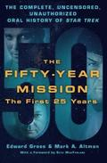 The Fifty-Year Mission: Volume one First 25 Years