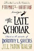 The Late Scholar: Peter Wimsey and Harriet Vane Investigate