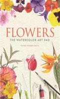 Flowers: The Watercolor Art Pad