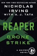 Reaper: Drone Strike: A Sniper Novel