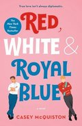 Red, White &; Royal Blue