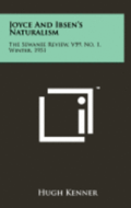 Joyce and Ibsen's Naturalism: The Sewanee Review, V59, No. 1, Winter, 1951