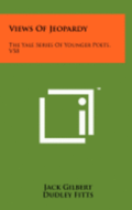 Views of Jeopardy: The Yale Series of Younger Poets, V58