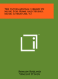 The International Library of Music for Home and Studio, Music Literature, V2