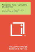 Analysis for Financial Decisions: Irwin Series in Quantitative Analysis for Business