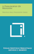 A Philosophy of Religion: Prentice Hall Philosophy Series