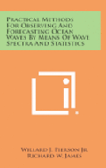 Practical Methods for Observing and Forecasting Ocean Waves by Means of Wave Spectra and Statistics