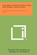 Suburban Power Structures and Public Education: A Study of Values, Influence and Tax Effort