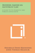 Modern American Antitrust Law: A Guide to Its Domestic and Foreign Application