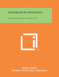 Handbook of Physiology: Neurophysiology, Section 1, V3