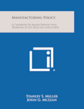 Manufacturing Policy: A Casebook of Major Production Problems in Six Selected Industries
