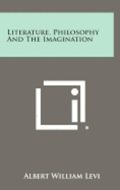 Literature, Philosophy and the Imagination