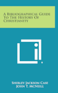 A Bibliographical Guide to the History of Christianity