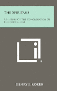 The Spiritans: A History of the Congregation of the Holy Ghost